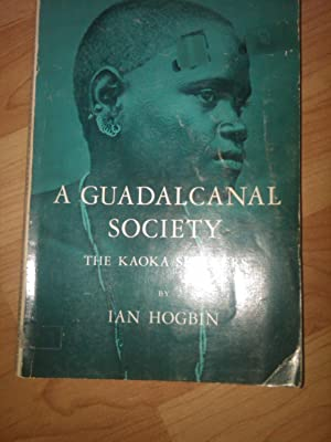 A Guadalcanal Society - The Kaoka Speakers: Ian Hogbin