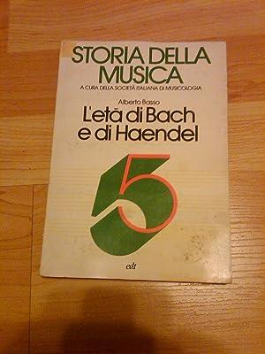 L'eta di Bach e di Haendel: Alberto Basso