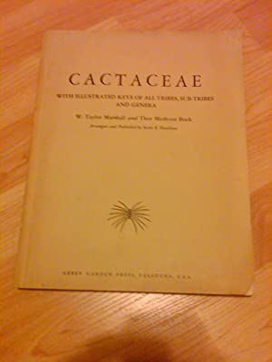 Cactaceae: With Illustrated Keys of All Tribes,: W.Taylor Marshall and