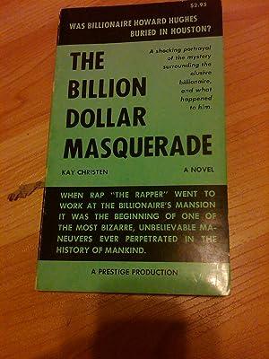 The Billion Dollar Masquerade: Kay Christen