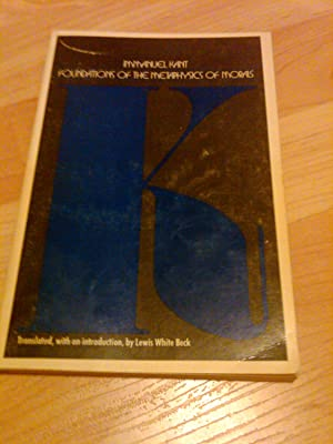 Foundation Of The Metaphysics of Morals and: Immanuel Kant, Lewis