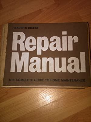 Reader's Digest Repair Manual - The Complete Guide to Home Maintenance: Nicholas J Frewing and...