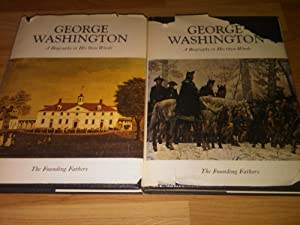 George Washington: A biography in his own words ( Vol I and Vol II): George Washington