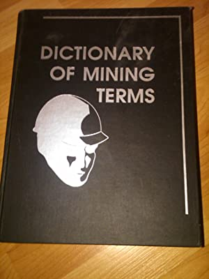 a dictionary of mining,minerals and related terms: Paul W. Thrush