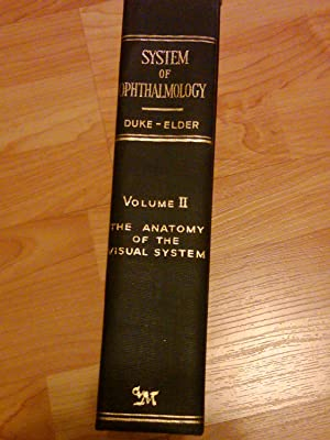 System of Ophthalmology Vol II - The Anatomy of the Visual System: Sir Stewart Duke-Elder