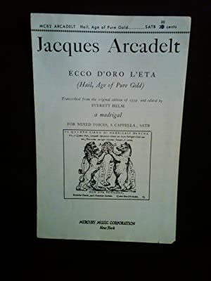 ECCO D'ORO L'ETA ( Hail, Age of Pure Gold) (MC82): Jacques Arcadelt - Everett Helm
