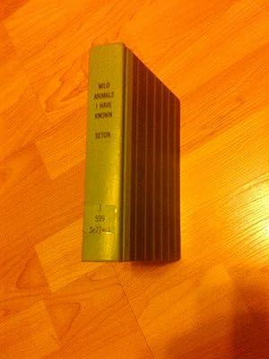 Wild Animals I Have Known (A Legacy Library Facsimile): Ernest Thompson Seton (Originally Ernest ...