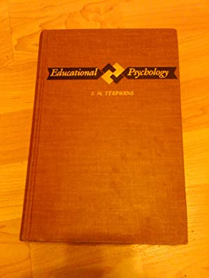 Educational Psychology - The study of Educational Growth,: J.M. Stephens