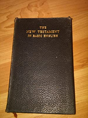 The New Testament in Basic English,: S.H.Hooke (Committee)