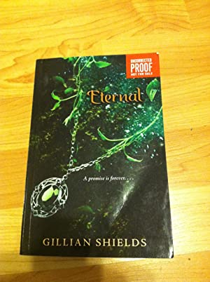 Eternal - A promise is forever (uncorrected Proof): Shields, Gillian