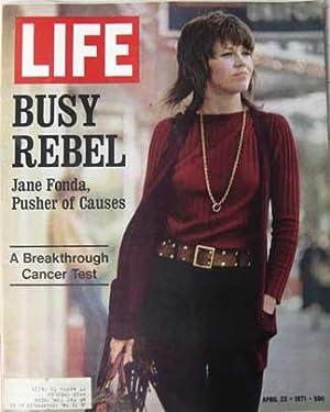 Life Magazine April 23, 1971 - Cover: Jane Fonda, Busy Rebel
