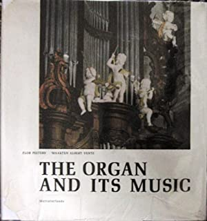 The Organ and Its Music in the Netherlands 1500-1800: Peeters, Flor and Vente, Maarten Albert