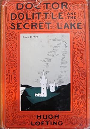 Doctor Dolittle and the Secret Lake: Lofting. Hugh