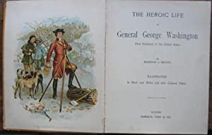 The Heroic Life of George Washington: Brooks, Elbridge S.