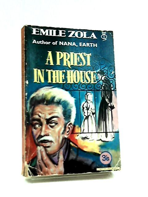 A Priest in the House. Translated by: Emile Zola