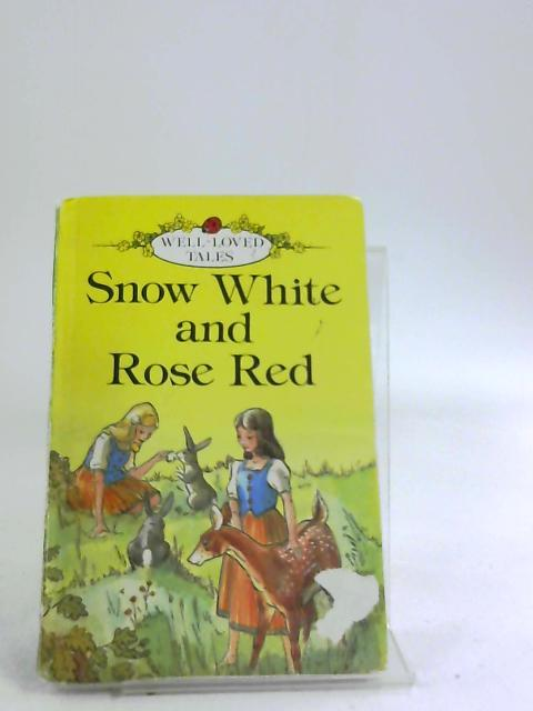 Snow White and Rose Red (Well loved: Grimm, Jacob