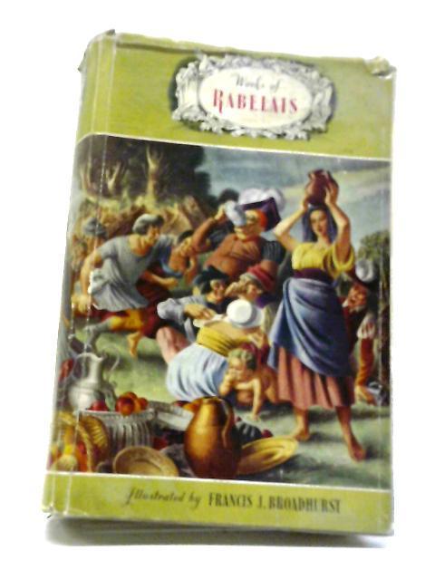 The Heroic Deeds Of Gargantua And Pantagruel: Rabelais