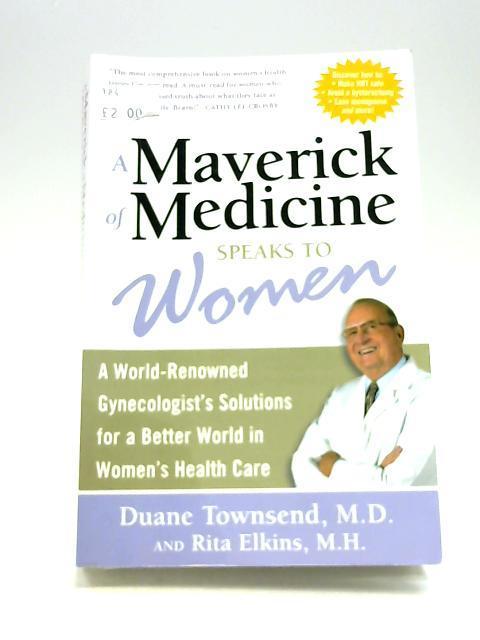 A Maverick of Medicine Speaks to Women: A