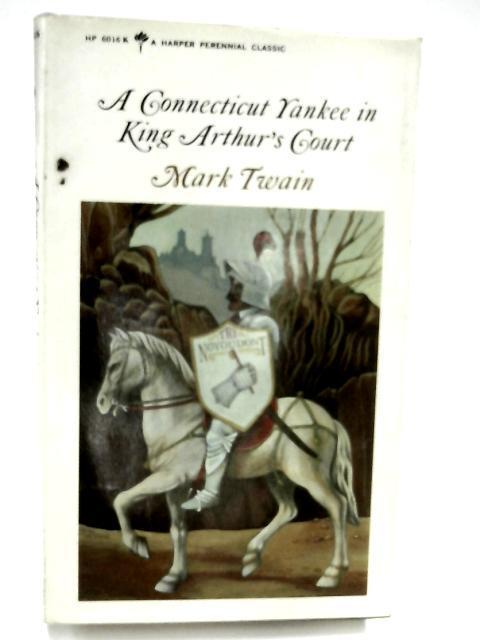 A Connecticut Yankee In King Arthur'S Court: Mark Twain