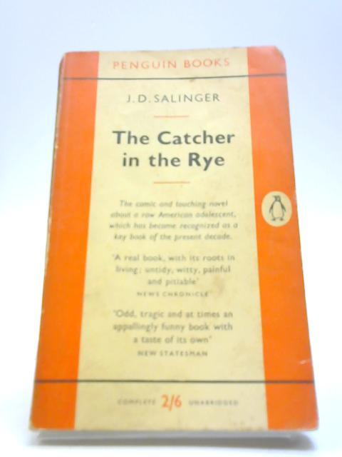 The catcher in the rye.: Salinger, J. D.