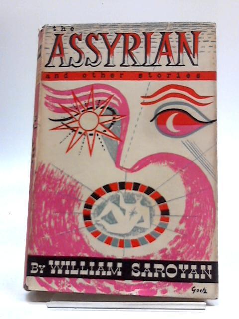 Belletristik William Saroyen The Assyrian And Other Stories Allgemeine Kurzgeschichten
