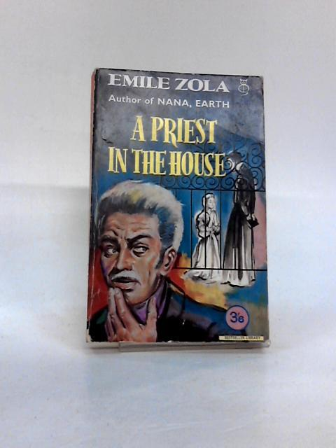 A Priest in the House (Bestseller library): Zola, Emile