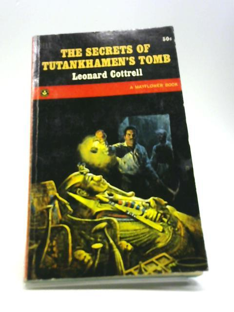 The Secrets Of Tutankhamen's Tomb: Leonard Cottrell