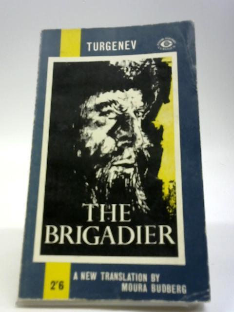 Brigadier, The: Turgenev, Ivan