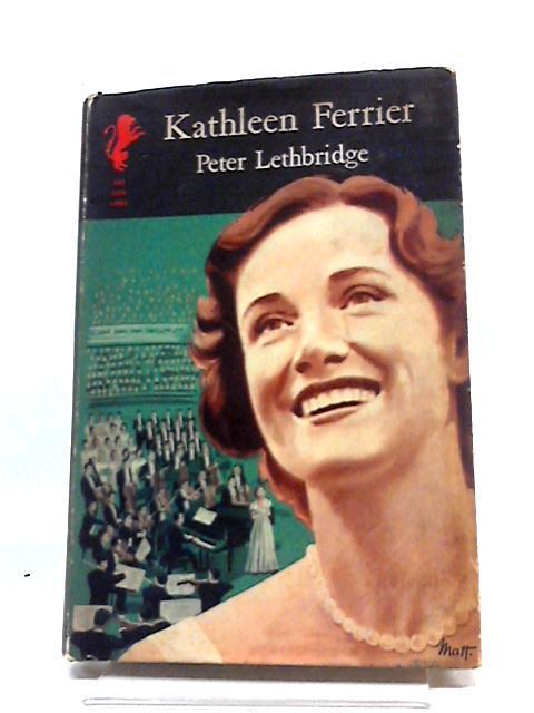 Kathleen Ferrier - Peter Lethbridge