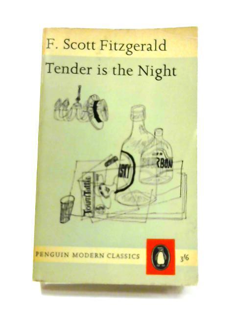 Tender is the Night: F. Scott Fitzgerald
