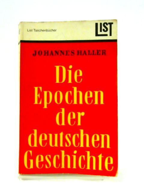 Die Epochen Der Deutschen Geschichte: Johannes Haller