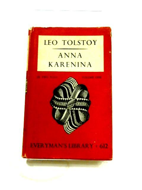 Anna Karenina Vol 1 By Leo Tolstoy J M Dent Sons Ltd World Of