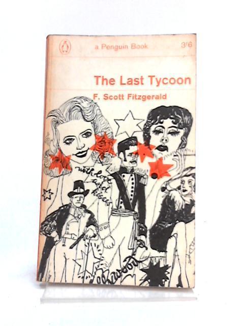 The Last Tycoon: F. Scott Fitzgerald