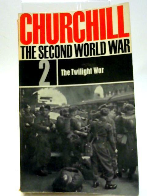 The Second World War. 2. The Twilight: Winston Churchill