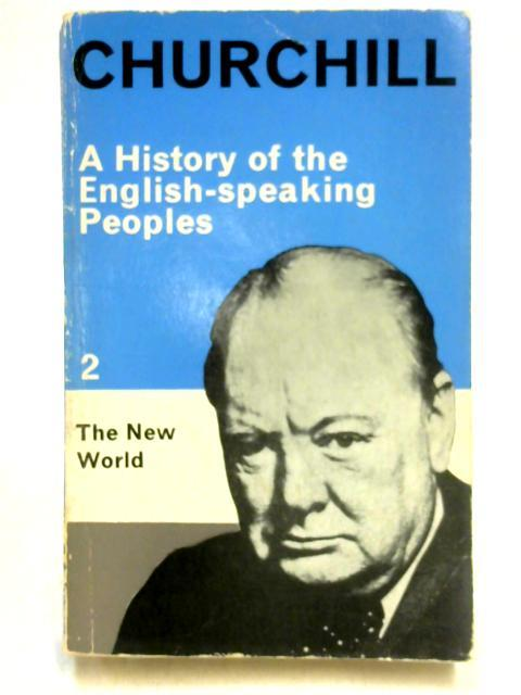 A History of the English-Speaking Peoples Vol: Winston Churchill