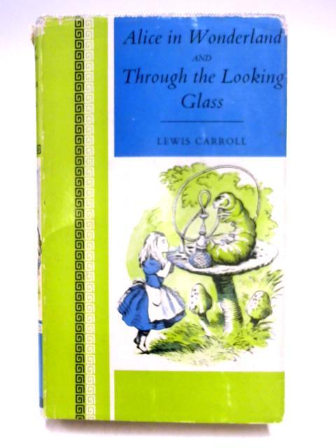 Alice in Wonderland & Through the Looking: Carroll