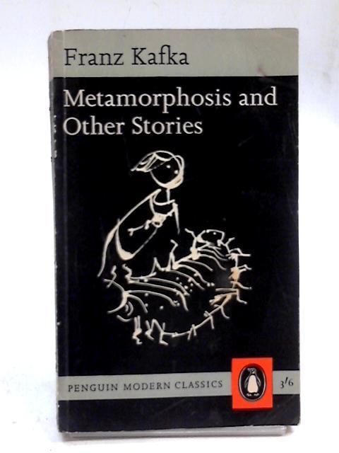 Metamorphosis and Other Stories: Kafka, Franz; translated