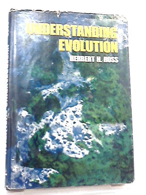 Understanding Evolution: Herbert H. Ross