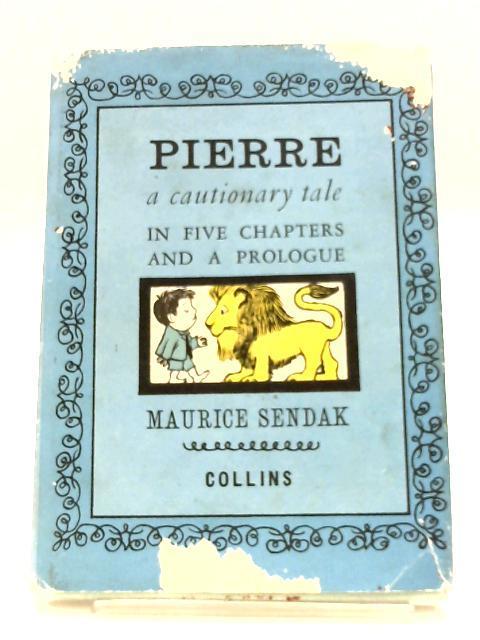Pierre: A Cautionary Tale: Maurice Sendak