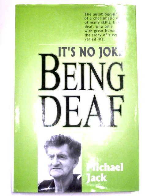 It's No Joke Being Deaf: Michael Jack