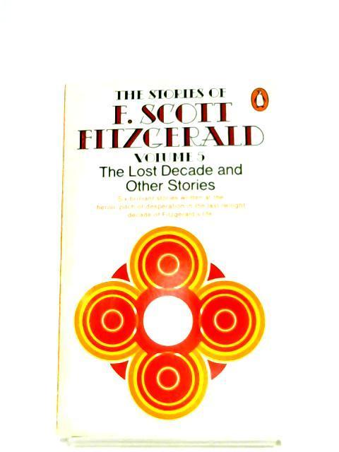 The Stories Of F. Scott Fitzgerald: Volume: F. Scott Fitzgerald