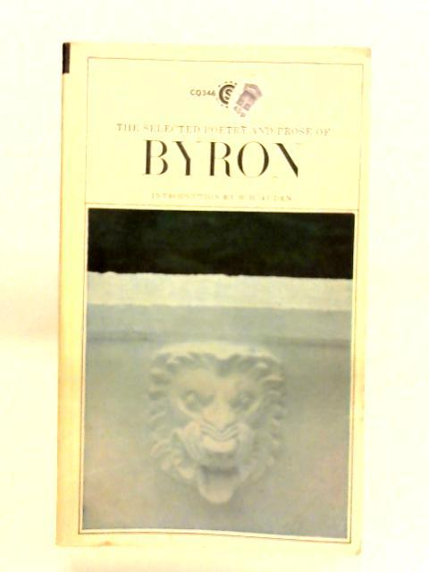 The Selected Poetry and Prose of Byron: Lord Byron