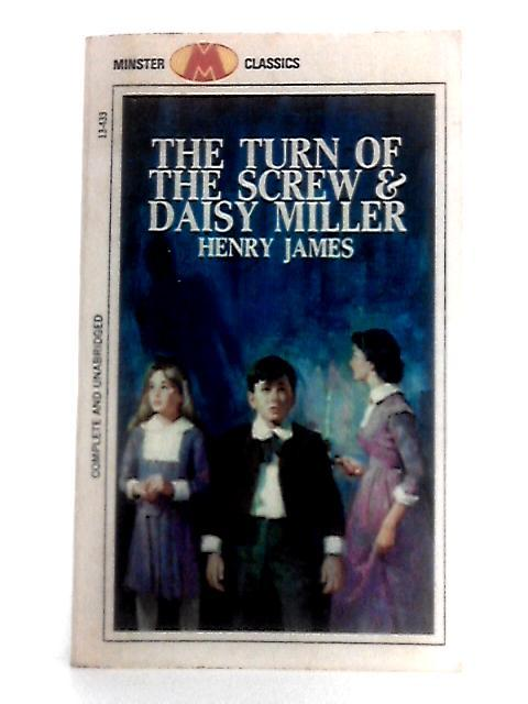 The Turn of the Screw and Daisy Miller - Henry James