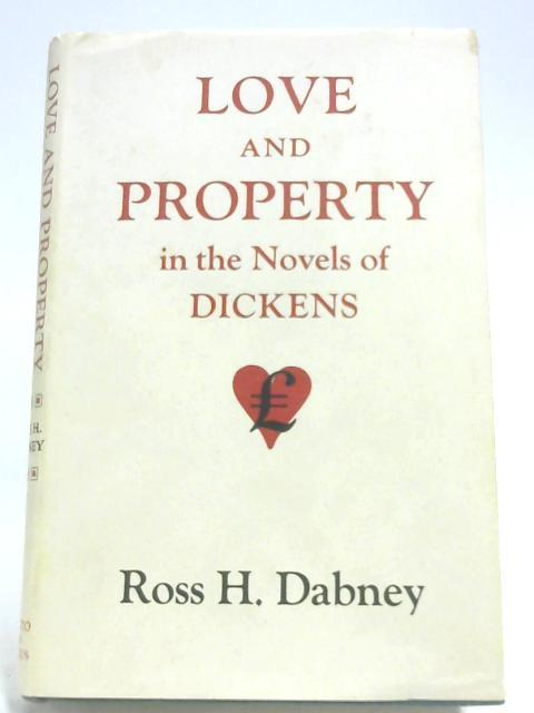 Love and Property in the Novels of: Ross H. Dabney