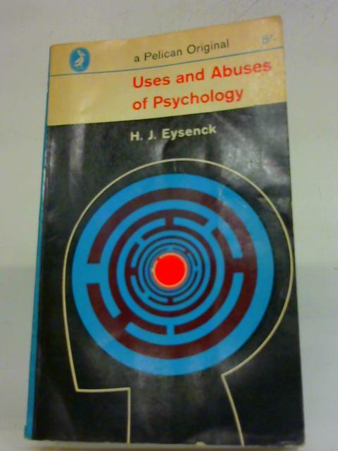 Uses and Abuses of Psychology: H. J. Eysenck