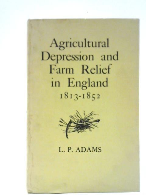 Agricultural Depression and Farm Relief in England: Adams