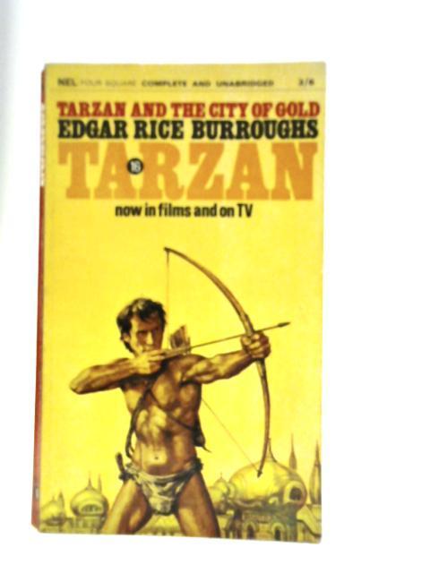 Tarzan and the City of Gold: Edgar Rice Burroughs