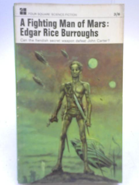 A Fighting Man of Mars: Edgar Rice Burroughs