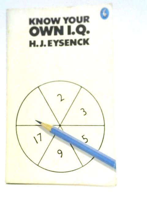 Know Your Own IQ: H. J. Eysenck