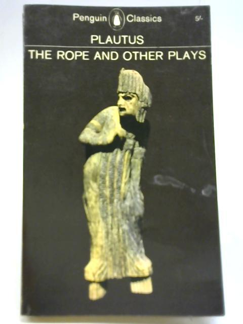 The Rope, and Other Plays: Titus Maccius Plautus